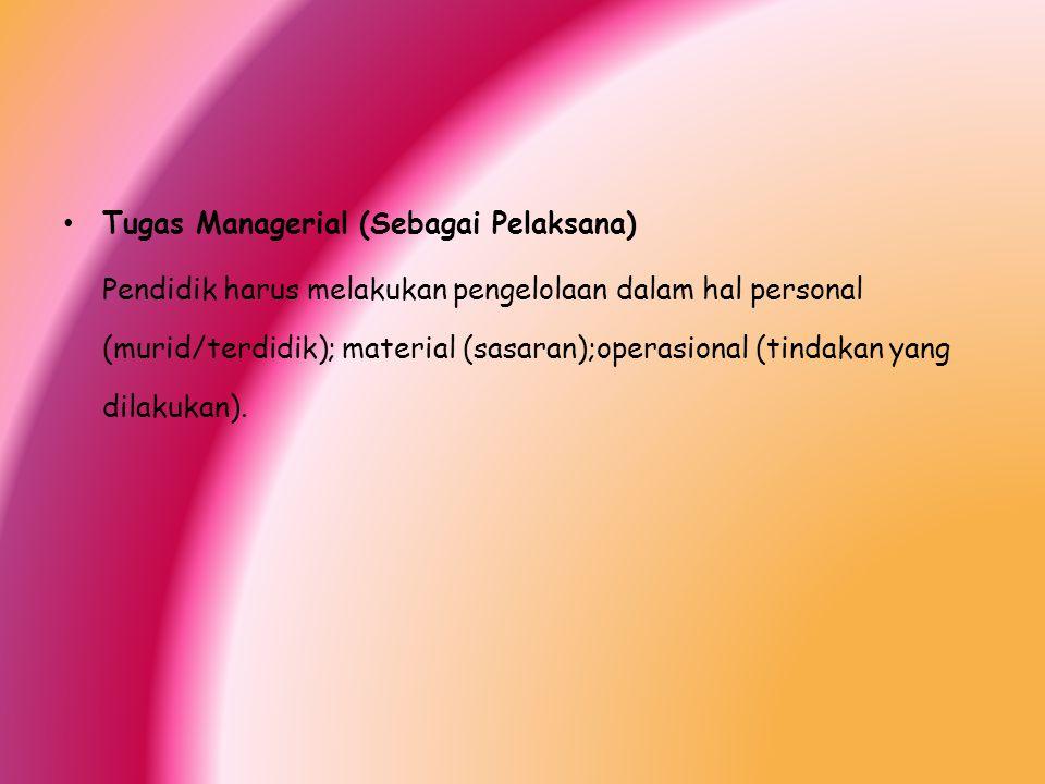 Tugas Managerial (Sebagai Pelaksana)