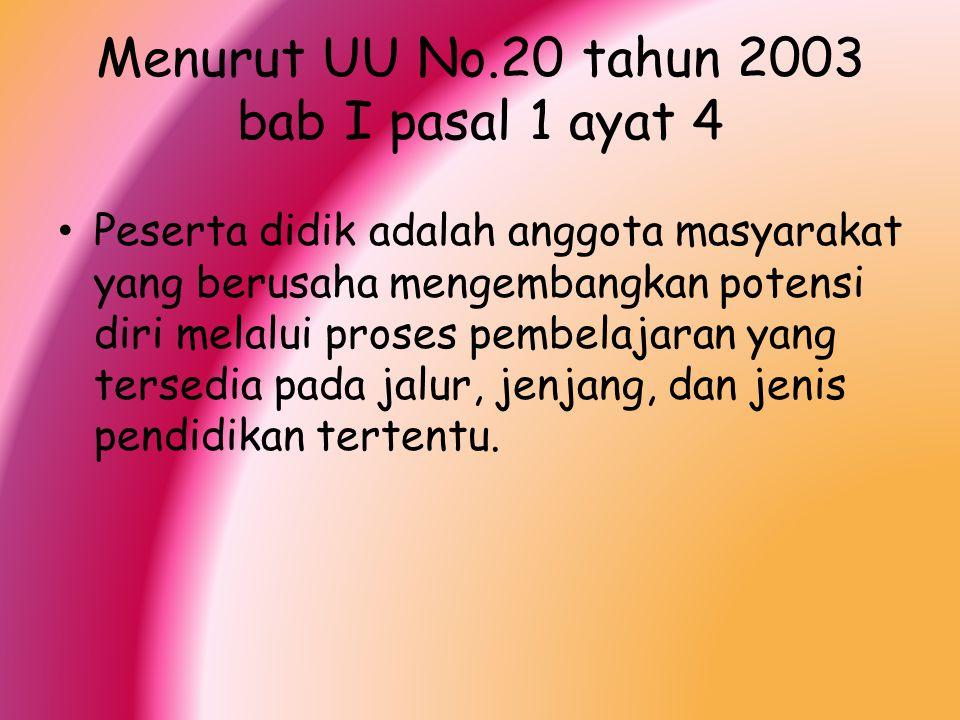 Menurut UU No.20 tahun 2003 bab I pasal 1 ayat 4