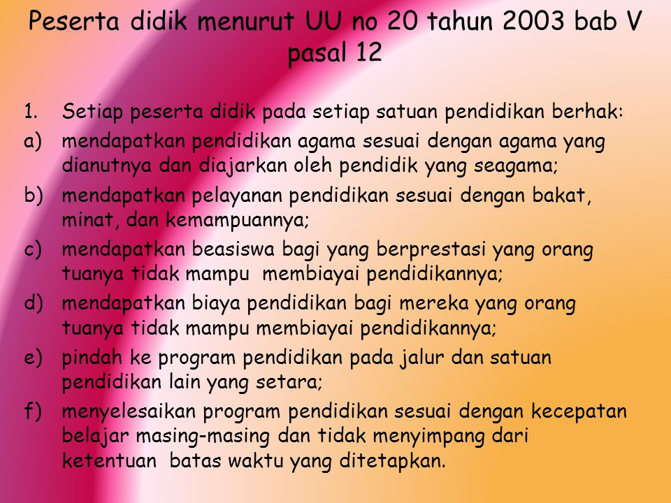 Peserta didik menurut UU no 20 tahun 2003 bab V pasal 12