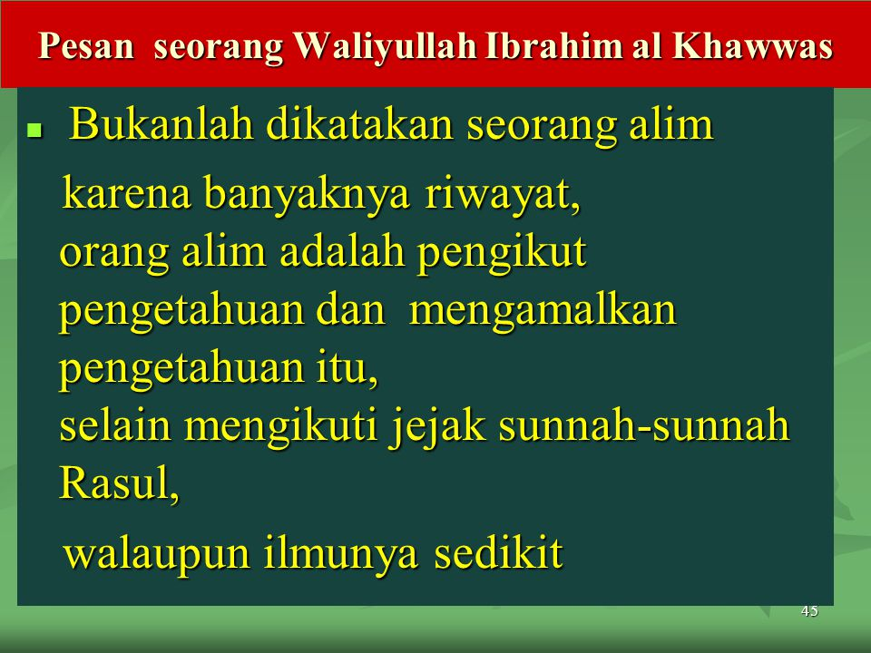 Pesan seorang Waliyullah Ibrahim al Khawwas