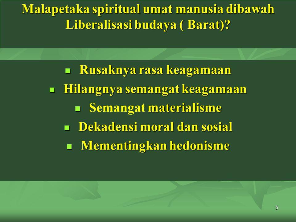 Rusaknya rasa keagamaan Hilangnya semangat keagamaan