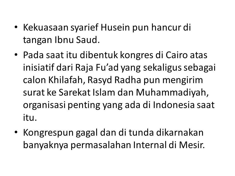 Kekuasaan syarief Husein pun hancur di tangan Ibnu Saud.
