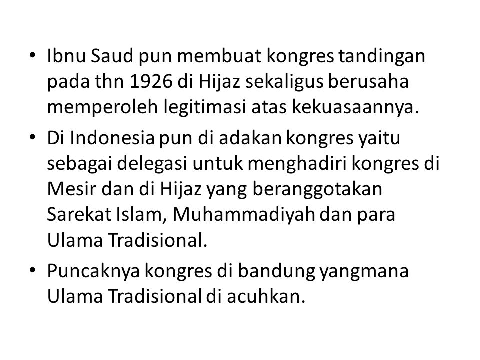 Ibnu Saud pun membuat kongres tandingan pada thn 1926 di Hijaz sekaligus berusaha memperoleh legitimasi atas kekuasaannya.