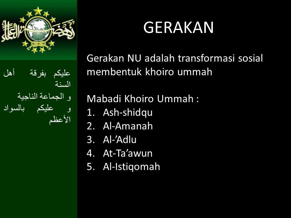 GERAKAN Gerakan NU adalah transformasi sosial membentuk khoiro ummah