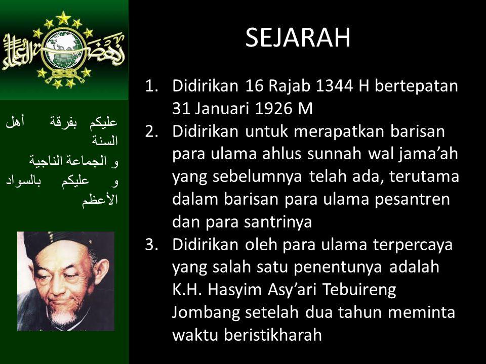 SEJARAH Didirikan 16 Rajab 1344 H bertepatan 31 Januari 1926 M