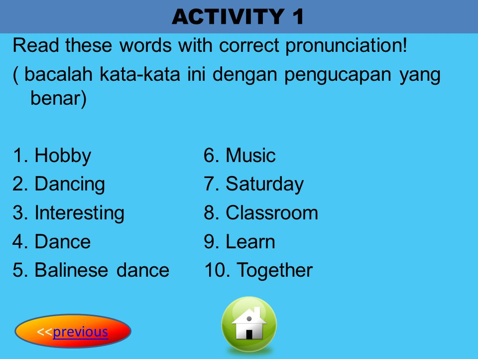 ACTIVITY 1 Read these words with correct pronunciation!