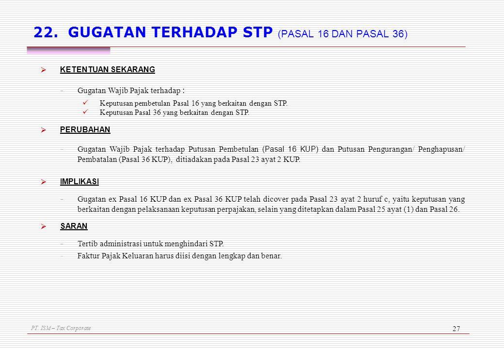 22. GUGATAN TERHADAP STP (PASAL 16 DAN PASAL 36)