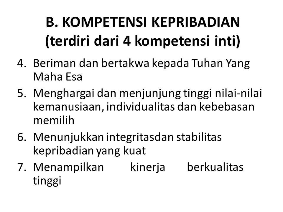 B. KOMPETENSI KEPRIBADIAN (terdiri dari 4 kompetensi inti)