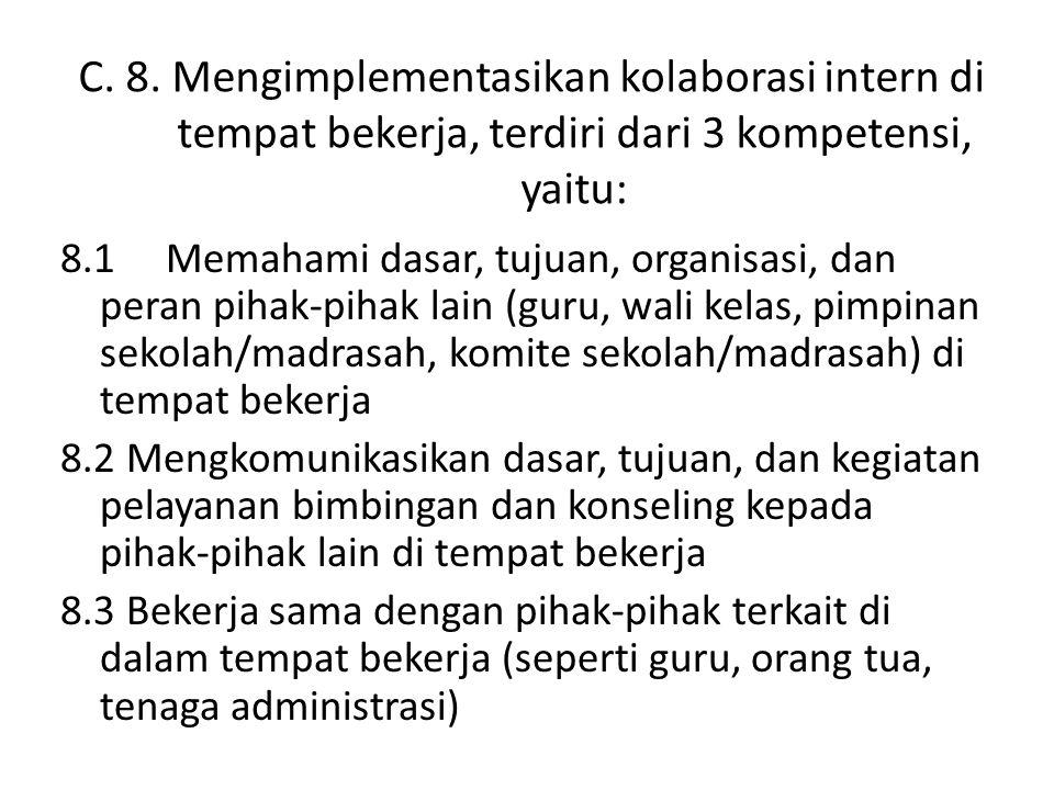 C. 8. Mengimplementasikan kolaborasi intern di tempat bekerja, terdiri dari 3 kompetensi, yaitu: