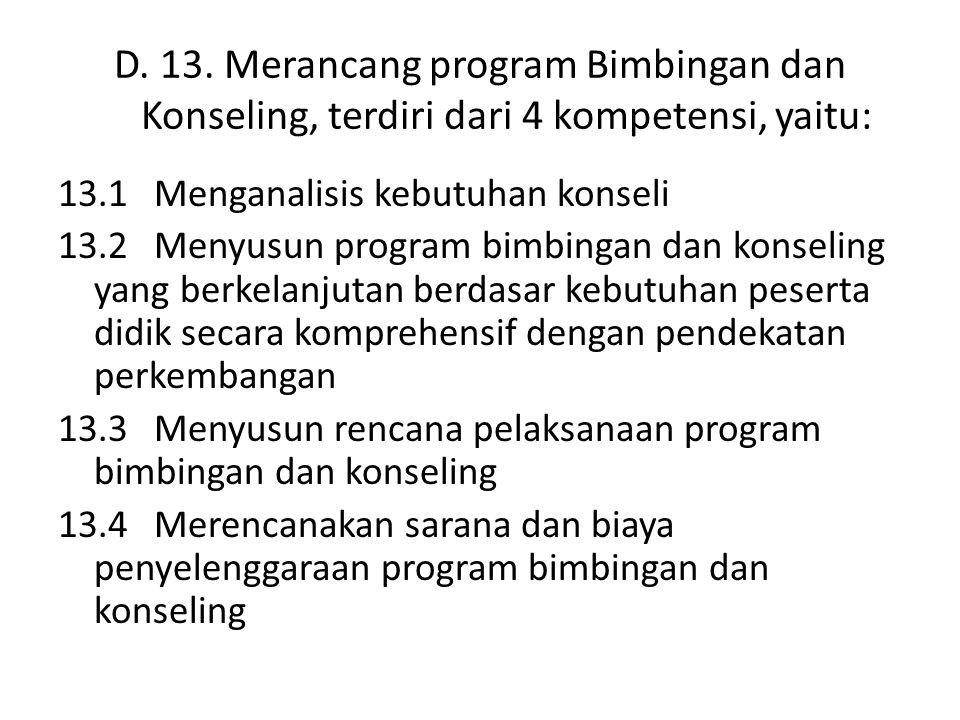 D. 13. Merancang program Bimbingan dan Konseling, terdiri dari 4 kompetensi, yaitu: