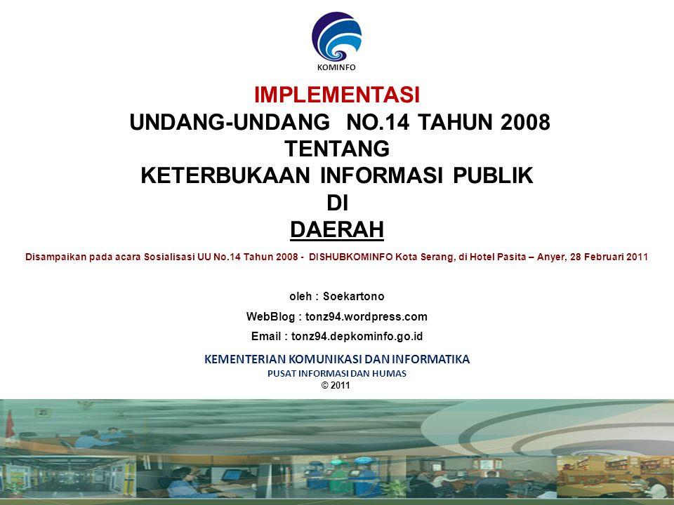 UNDANG-UNDANG NO.14 TAHUN 2008 TENTANG KETERBUKAAN INFORMASI PUBLIK DI