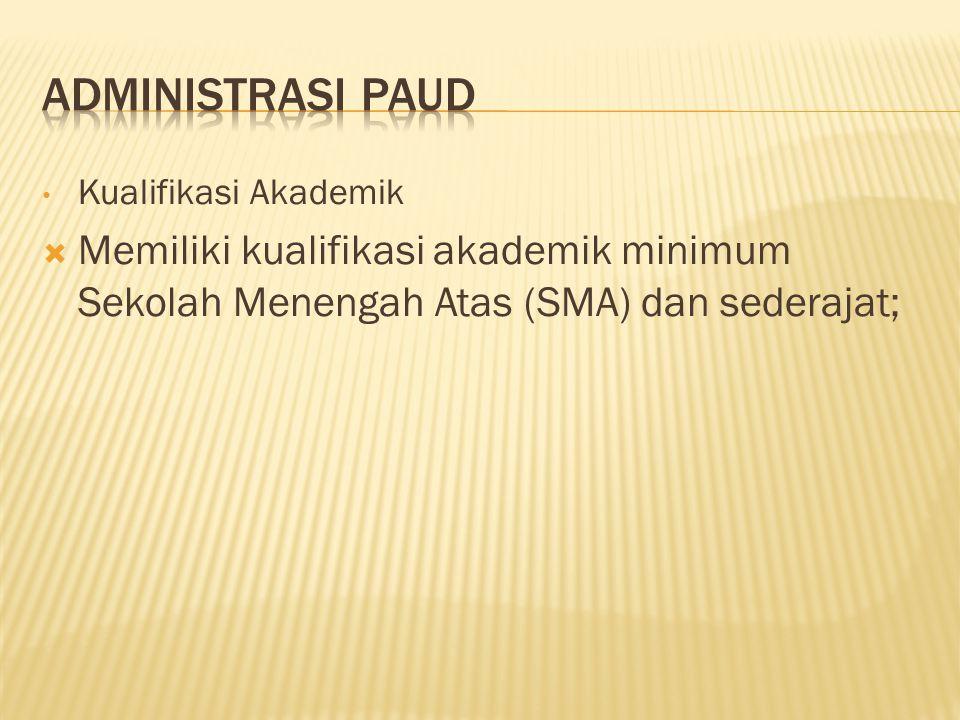 Administrasi PAUD Kualifikasi Akademik.