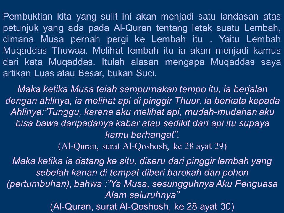 (Al-Quran, surat Al-Qoshosh, ke 28 ayat 29)