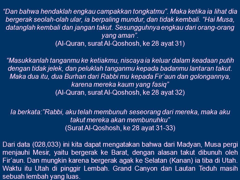 (Al-Quran, surat Al-Qoshosh, ke 28 ayat 31)