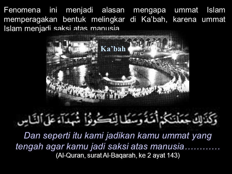 (Al-Quran, surat Al-Baqarah, ke 2 ayat 143)