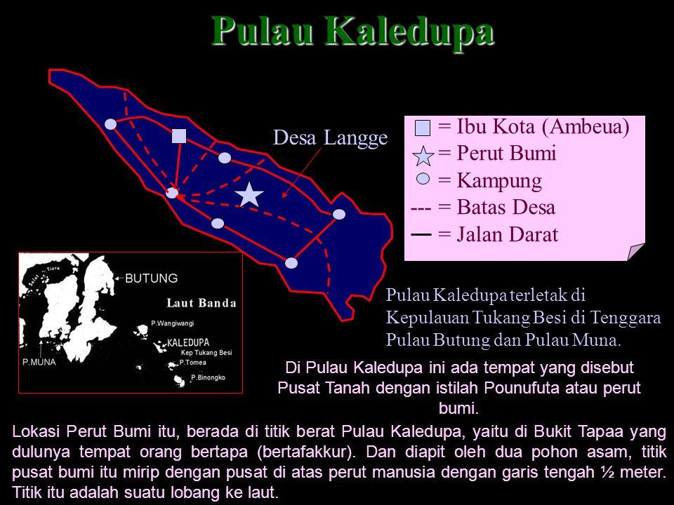 Pulau Kaledupa = Ibu Kota (Ambeua) Desa Langge = Perut Bumi = Kampung