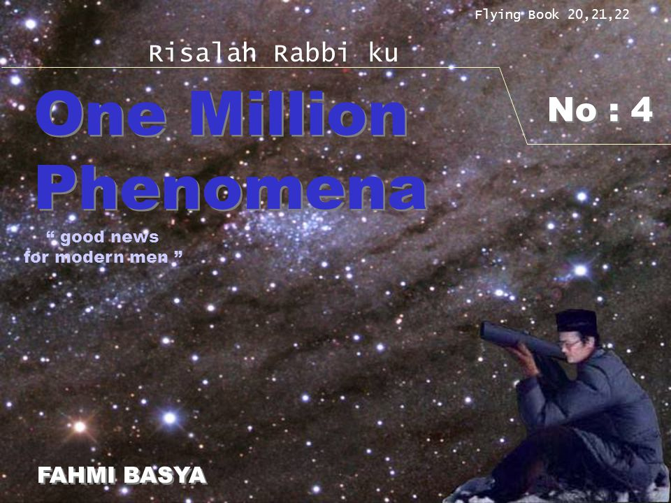 One Million Phenomena No : 4 Risalah Rabbi ku FAHMI BASYA good news