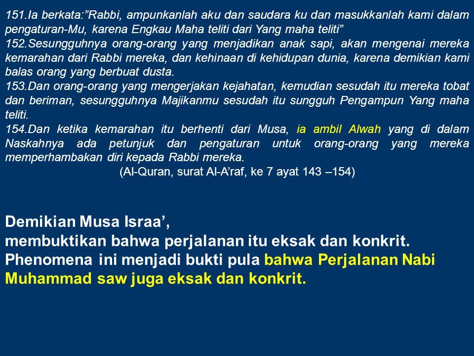 (Al-Quran, surat Al-A'raf, ke 7 ayat 143 –154)