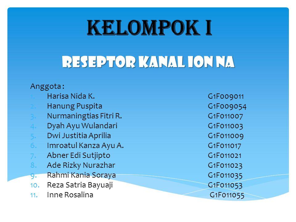 Kelompok I RESEPTOR KANAL ION NA Anggota : Harisa Nida K. G1F009011