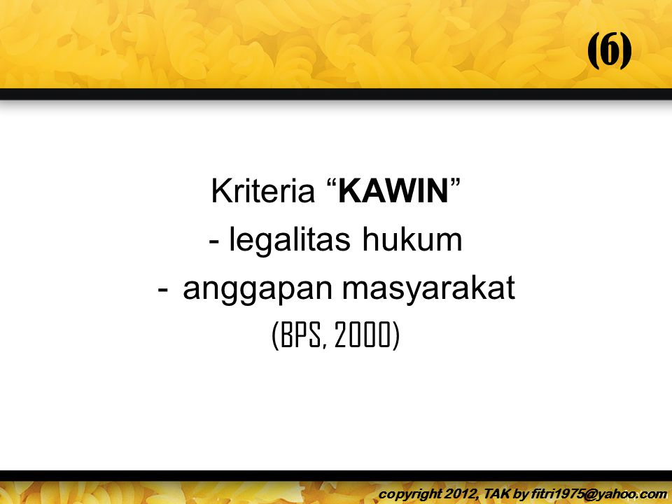 (6) Kriteria KAWIN - legalitas hukum anggapan masyarakat (BPS, 2000)