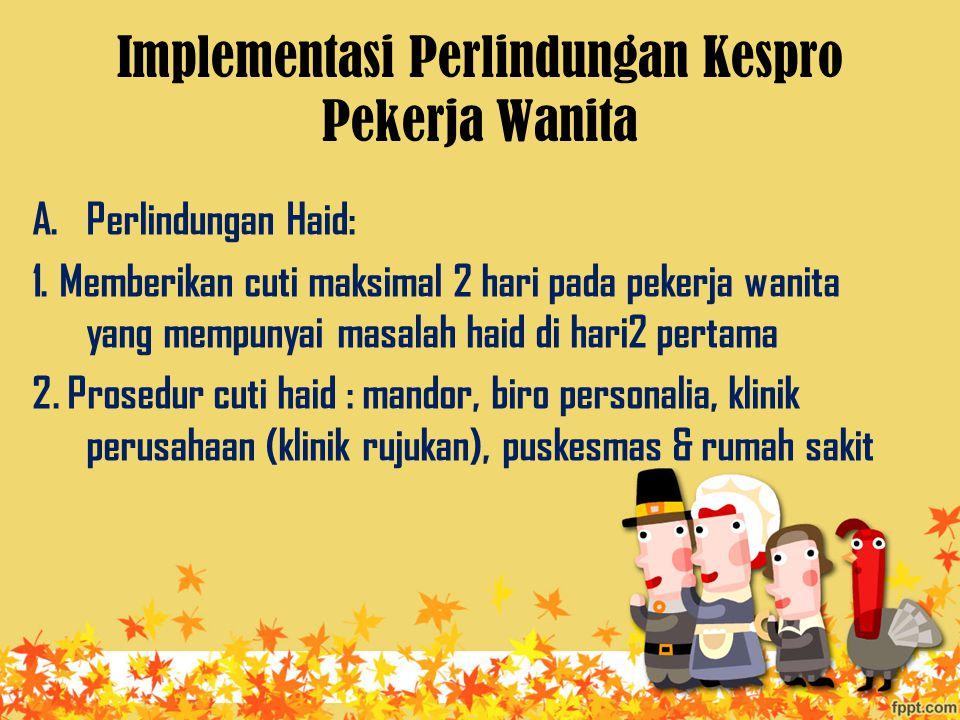Implementasi Perlindungan Kespro Pekerja Wanita