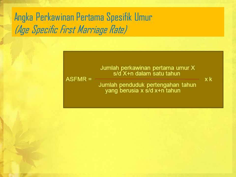 Angka Perkawinan Pertama Spesifik Umur (Age Specific First Marriage Rate)