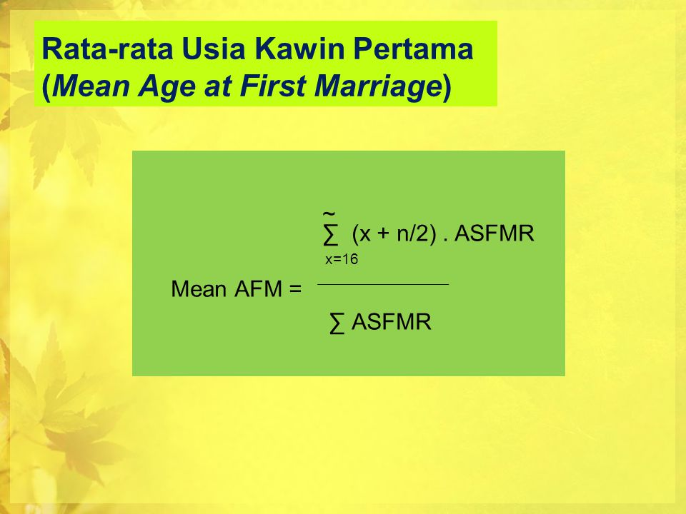 Rata-rata Usia Kawin Pertama (Mean Age at First Marriage)