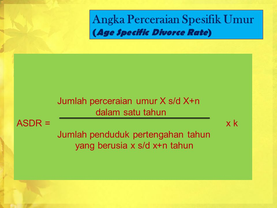 Angka Perceraian Spesifik Umur (Age Specific Divorce Rate)