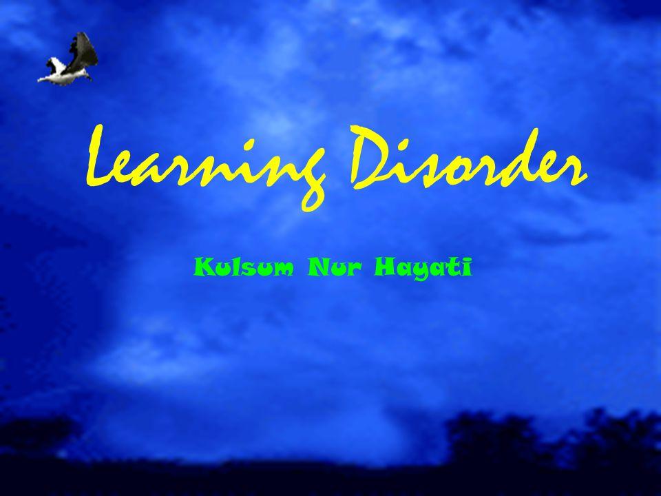 Learning Disorder Kulsum Nur Hayati