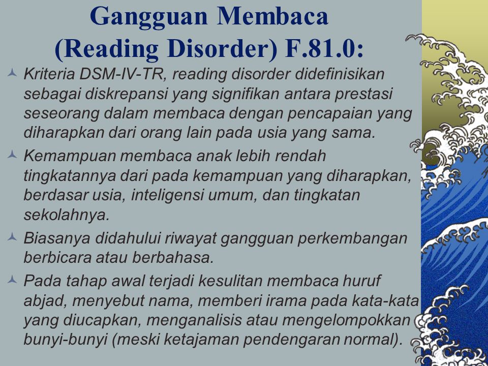 Gangguan Membaca (Reading Disorder) F.81.0: