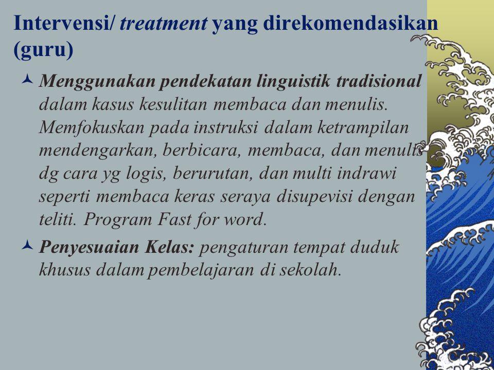 Intervensi/ treatment yang direkomendasikan (guru)