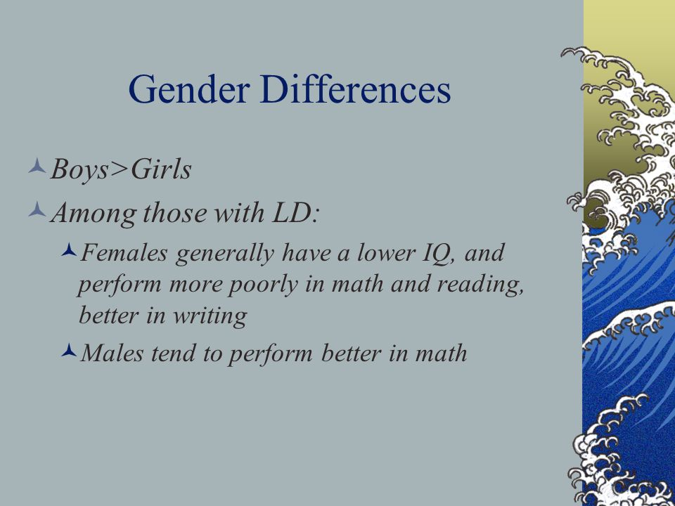 Gender Differences Boys>Girls Among those with LD: