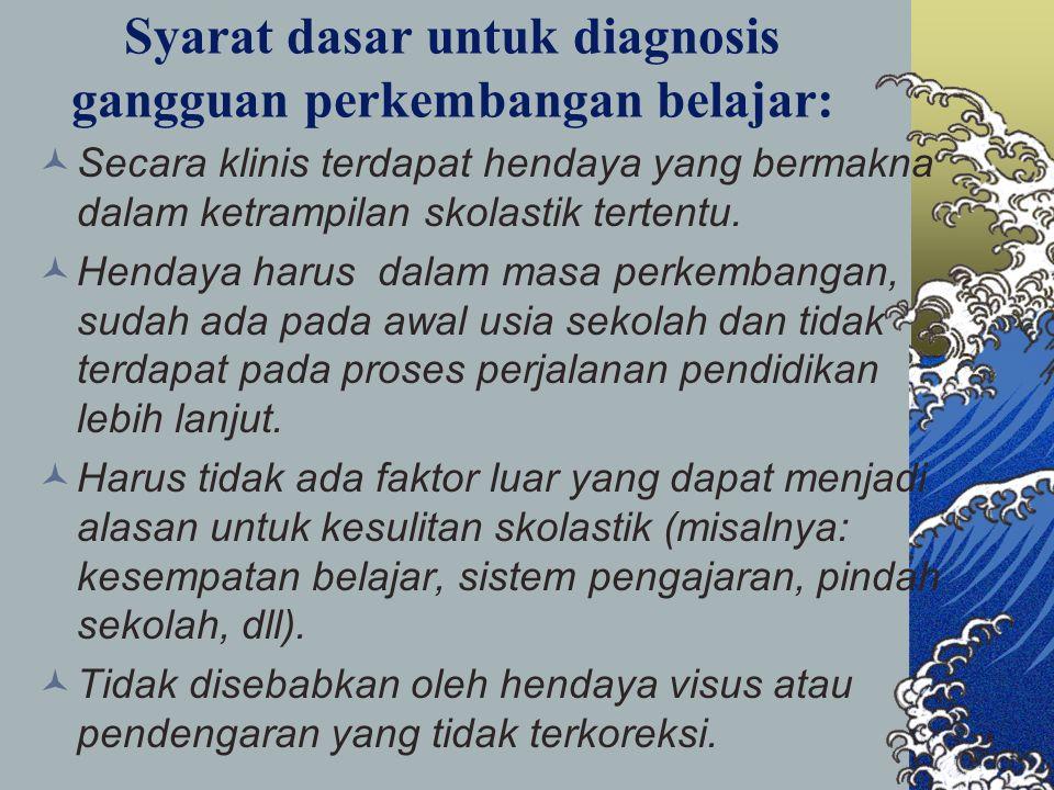 Syarat dasar untuk diagnosis gangguan perkembangan belajar: