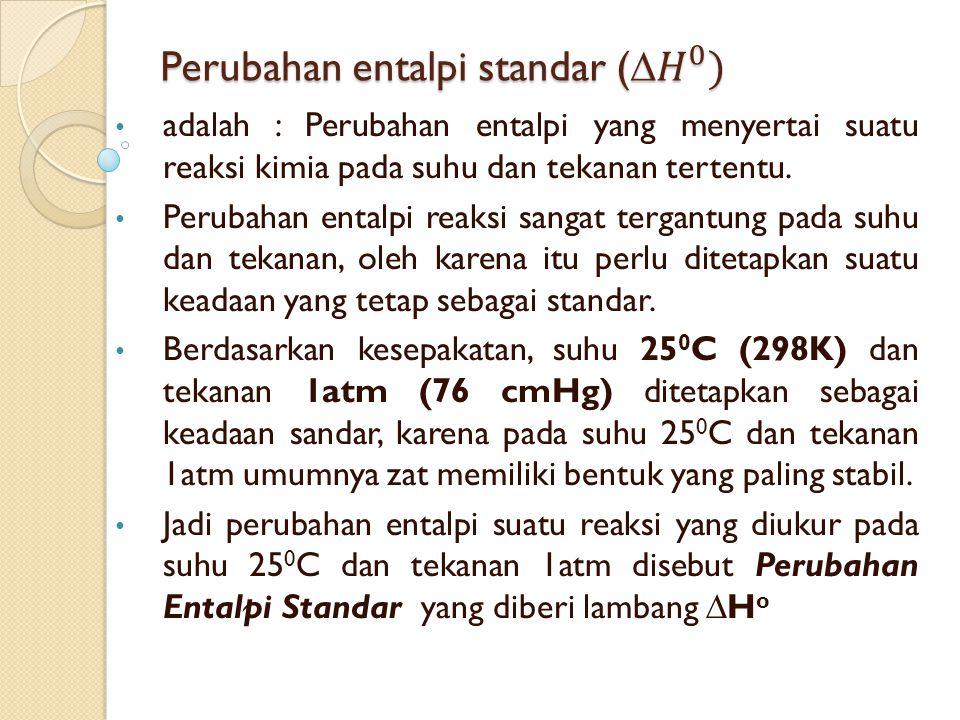 Perubahan entalpi standar ( 𝐻 0 )