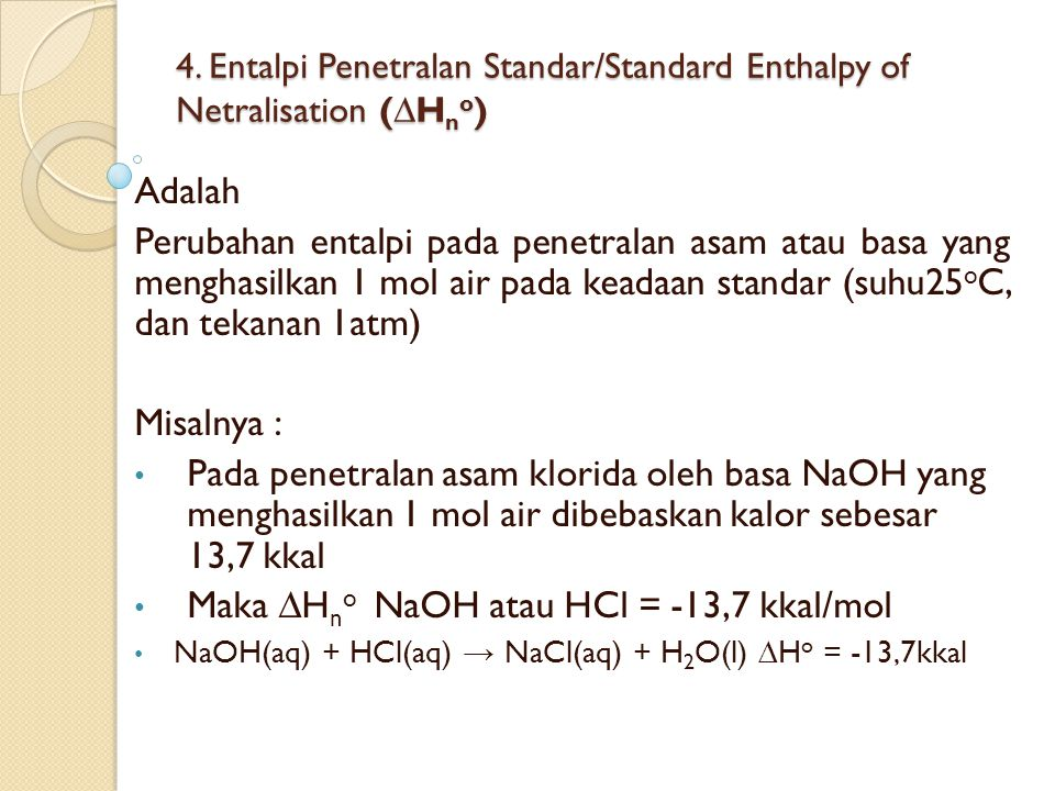 Maka ∆Hno NaOH atau HCl = -13,7 kkal/mol