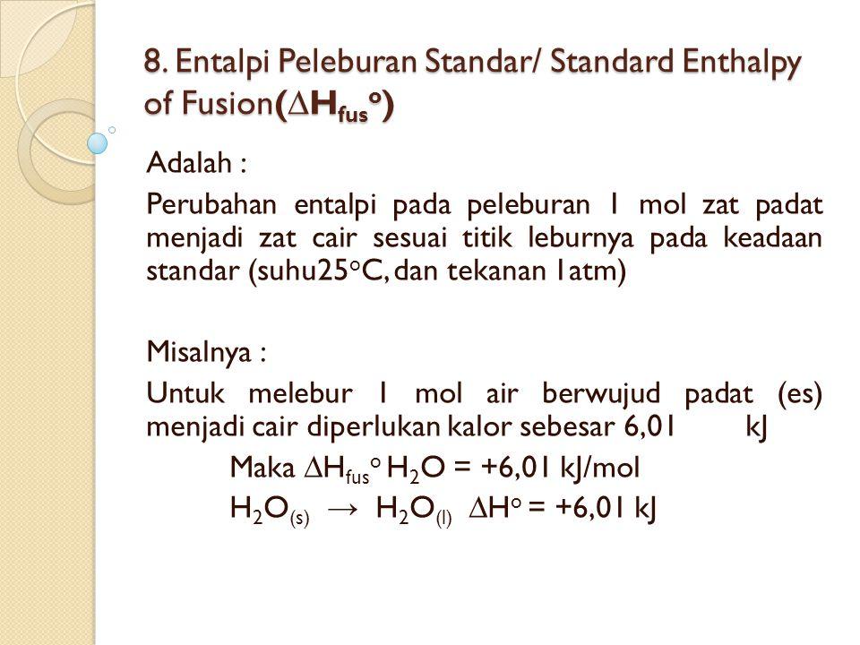 8. Entalpi Peleburan Standar/ Standard Enthalpy of Fusion(∆Hfuso)