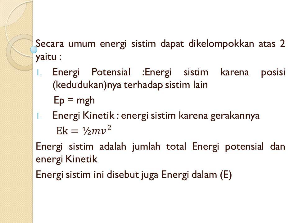 Secara umum energi sistim dapat dikelompokkan atas 2 yaitu :