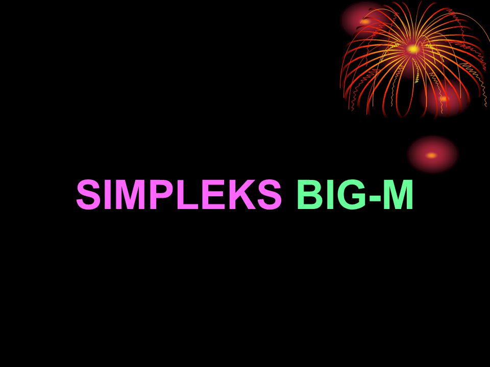 SIMPLEKS BIG-M