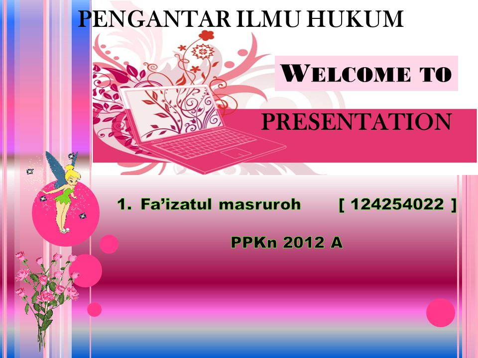 Welcome to PENGANTAR ILMU HUKUM PRESENTATION