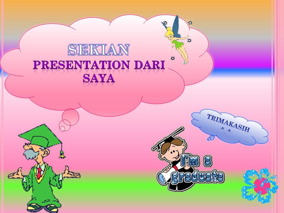 SEKIAN PRESENTATION DARI