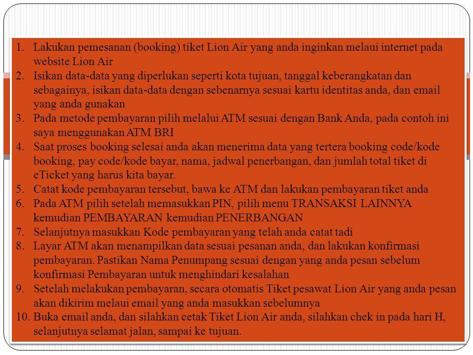 Lakukan pemesanan (booking) tiket Lion Air yang anda inginkan melaui internet pada website Lion Air