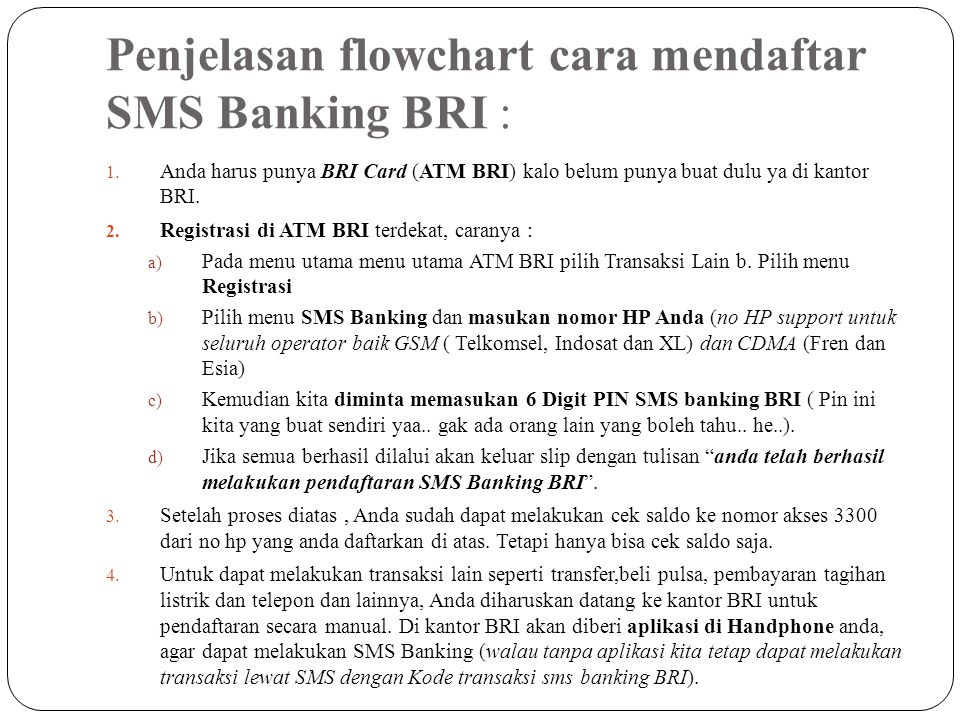 Penjelasan flowchart cara mendaftar SMS Banking BRI :