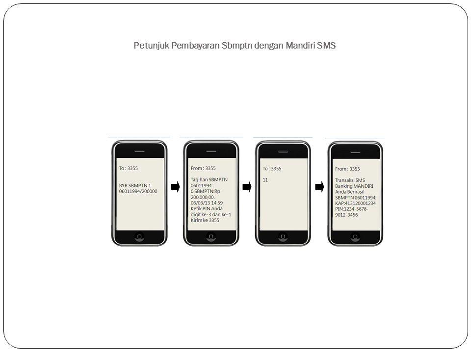 Petunjuk Pembayaran Sbmptn dengan Mandiri SMS