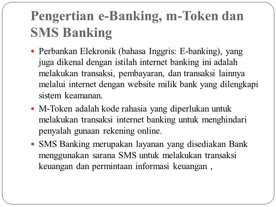 Pengertian e-Banking, m-Token dan SMS Banking