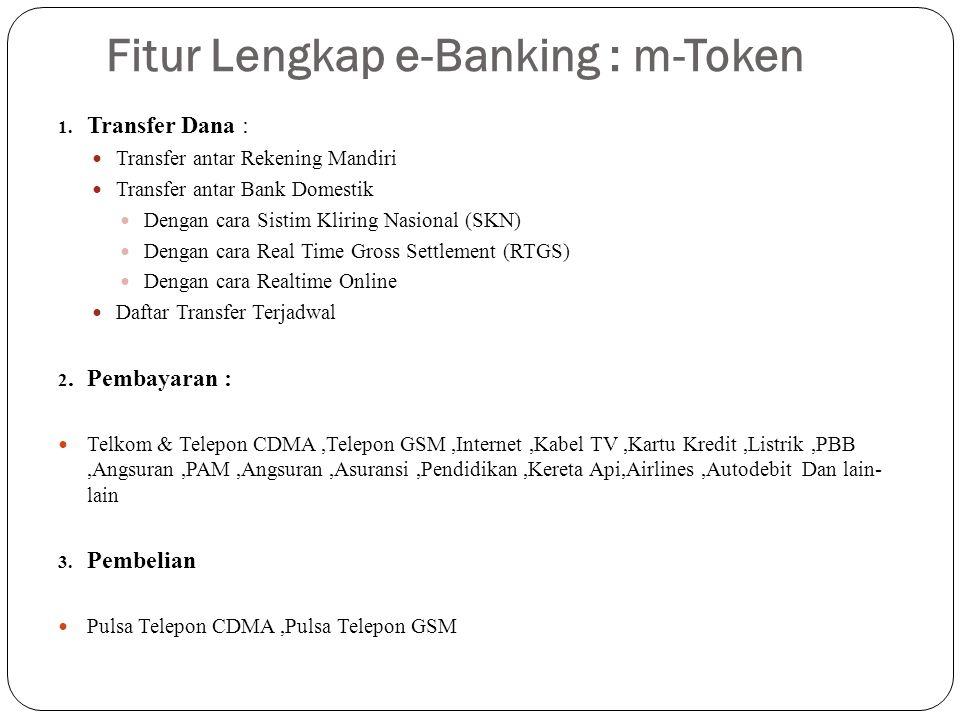 Fitur Lengkap e-Banking : m-Token