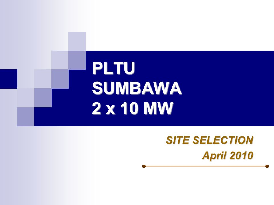 PLTU SUMBAWA 2 x 10 MW SITE SELECTION April 2010