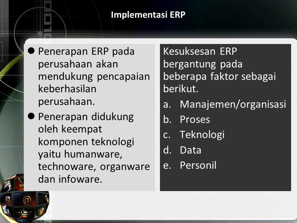 Kesuksesan ERP bergantung pada beberapa faktor sebagai berikut.