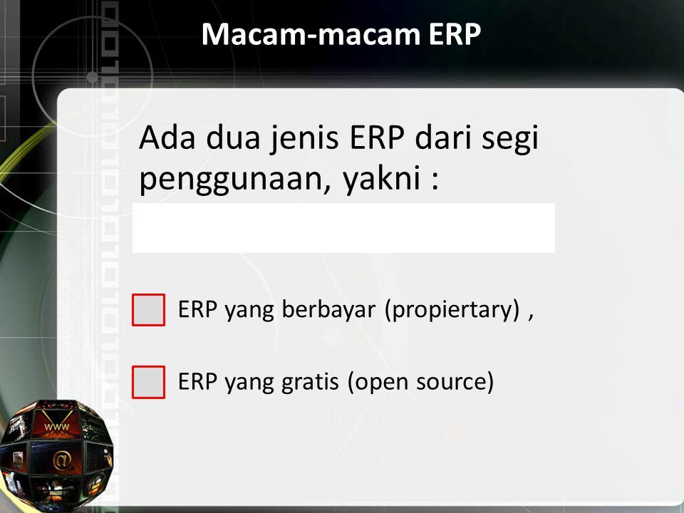 Ada dua jenis ERP dari segi penggunaan, yakni :