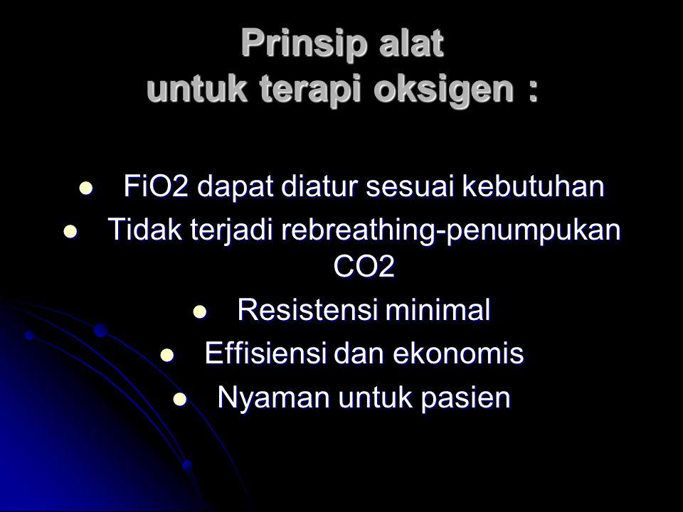 Prinsip alat untuk terapi oksigen :