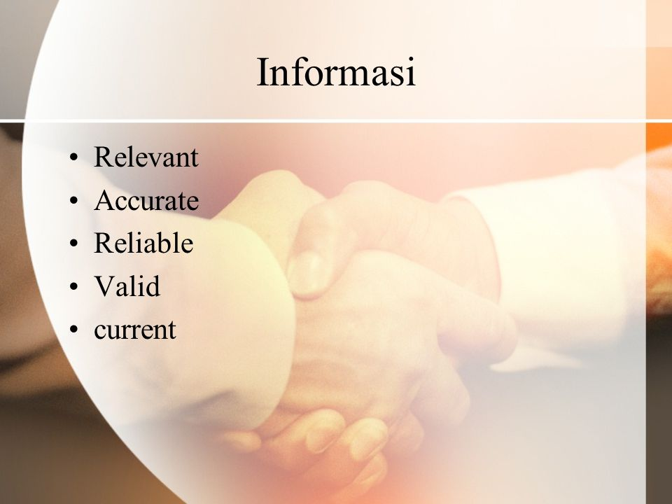 Informasi Relevant Accurate Reliable Valid current